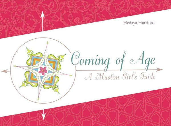 Coming Of Age: A Muslim Girls Guide - Islamic Books - Hedaya Hartford