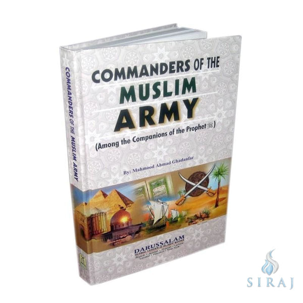 Commanders Of The Muslim Army - Islamic Books - Dar-us-Salam Publishers