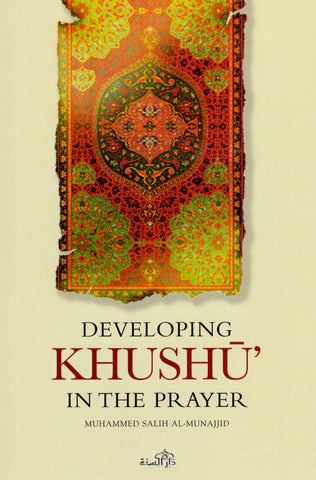 Developing Khushu In The Prayer - Islamic Books - Dar As-Sunnah Publishers