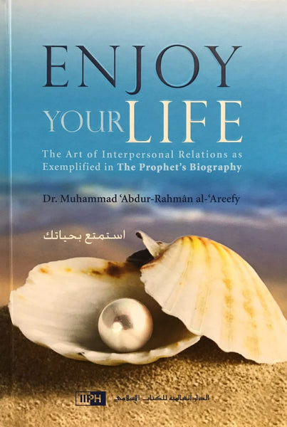 Enjoy Your Life - Islamic Books - IIPH