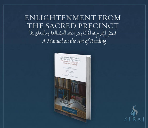 Enlightenment from the Sacred Precinct: A Manual on the Art of Reading - Islamic Books - Imam Ghazali Institute