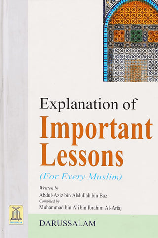 Explanation Of Important Lessons (For Every Muslim) - Islamic Books - Dar-us-Salam Publishers