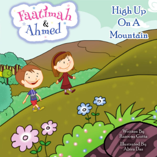 Faatimah & Ahmed: High Up On A Mountain - Childrens Books - Dakwah Corner Publications