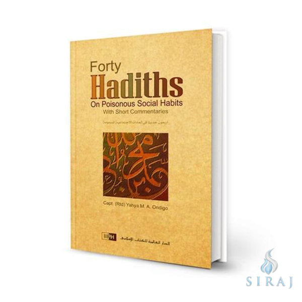 Forty Hadith On Poisonous Social Habits - Hardcover - Islamic Books - IIPH