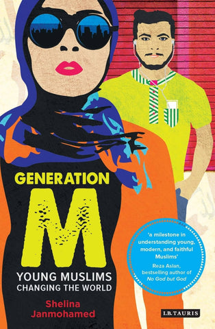 Generation M: Young Muslims Changing the World - Islamic Books - L.B Tauris