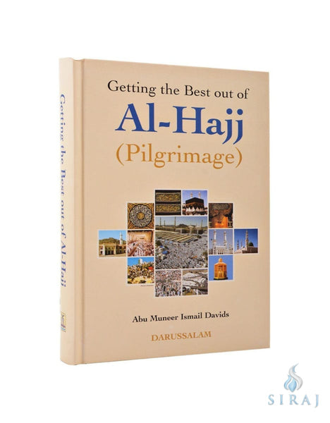 Getting The Best Out Of Al-Hajj (Pilgrimage) - Islamic Books - Dar-us-Salam Publishers
