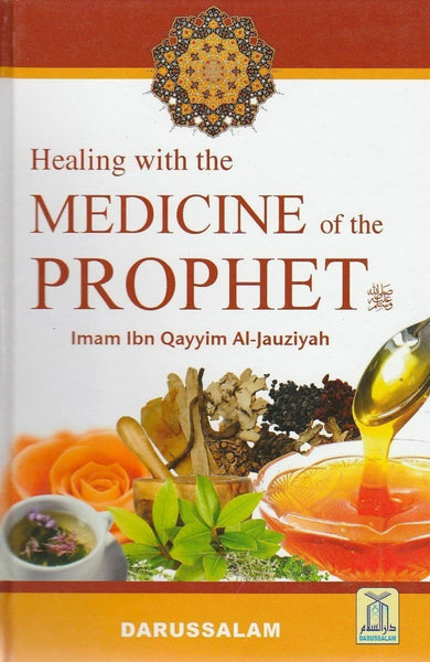 Healing With The Medicine Of The Prophet (Full Color Revised Edition) - Islamic Books - Dar-us-Salam Publishers