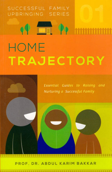 Home Trajectory: Successful Family Upbringing Series 1 - Islamic Books - Dakwah Corner Publications