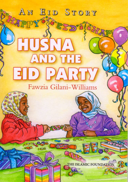 Husna and the Eid Party: An Eid Story - Children's Books - The Islamic Foundation