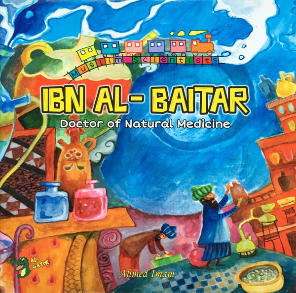 Ibn Al-Baitar: Doctor of Natural Medicine - Childrens Books - Ali Gator