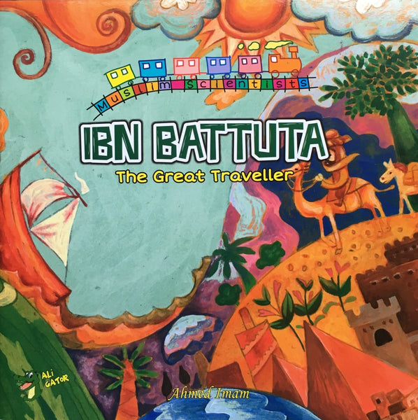 Ibn Battuta: The Great Traveller - Childrens Books - Ali Gator