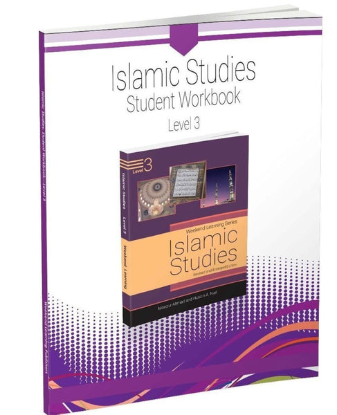 Islamic Studies Level 3 Student Workbook (Revised and Enlarged Edition) - Islamic Books - Weekend Learning Publishers