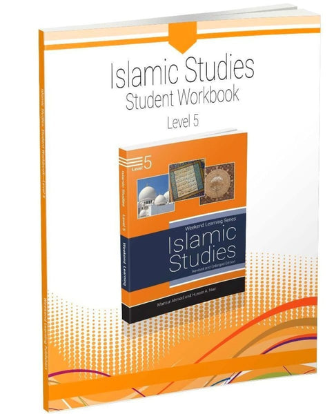 Islamic Studies Level 5 Student Workbook (Revised and Enlarged Edition) - Islamic Books - Weekend Learning Publishers