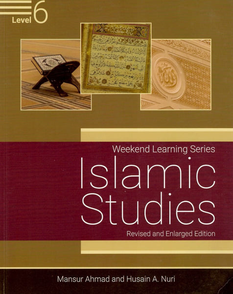 Islamic Studies Level 6 (Revised and Enlarged Edition) - Islamic Books - Weekend Learning Publishers