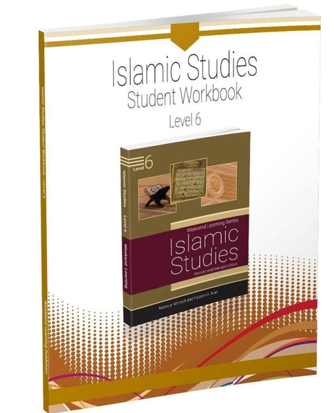 Islamic Studies Level 6 Student Workbook (Revised and Enlarged Edition) - Islamic Books - Weekend Learning Publishers