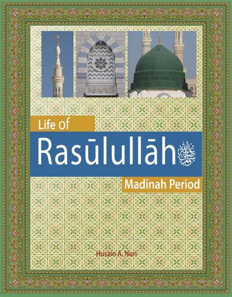 Life of Rasulullah: Madinah Period - Childrens Books - Weekend Learning Publishers