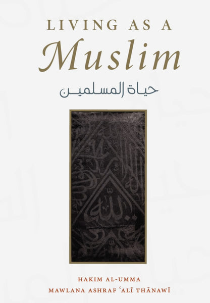 Living As A Muslim (Hayat Al-Muslimin) - Islamic Books - Turath Publishing