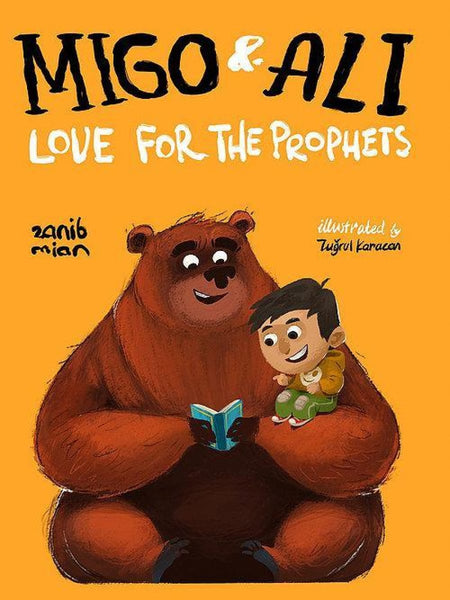 Migo and Ali: Love for the Prophets - Childrens Books - Zanib Mian