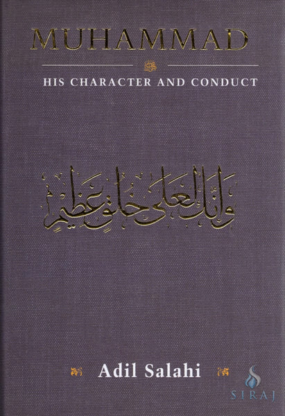 Muhammad: His Character And Conduct - Hardcover - Islamic Books - The Islamic Foundation
