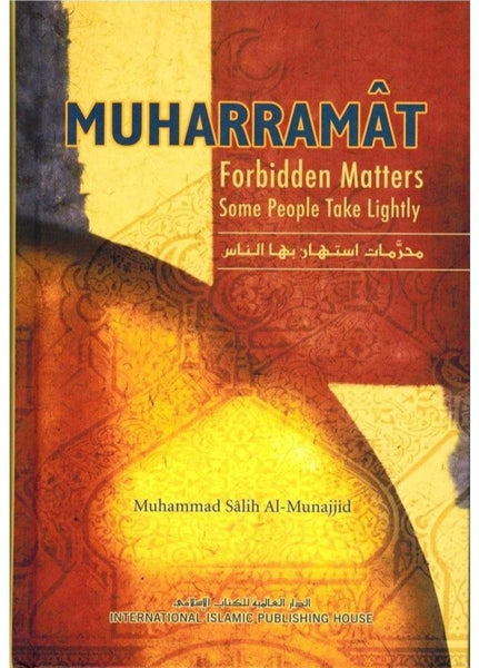 Muharramat: Forbidden Matters Some People Take Lightly - Hardcover - Islamic Books - IIPH