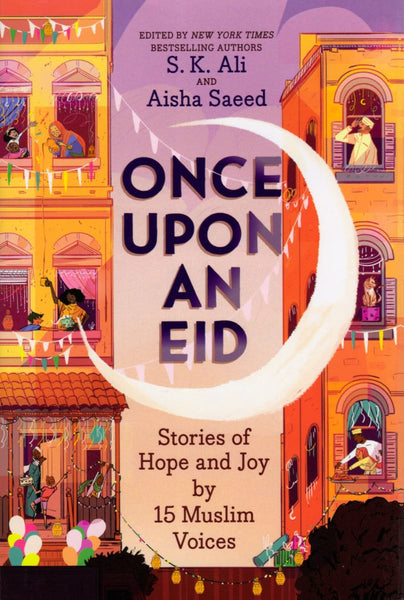 Once Upon an Eid: Stories of Hope and Joy by 15 Muslim Voices - Children's Books - Amulet Books