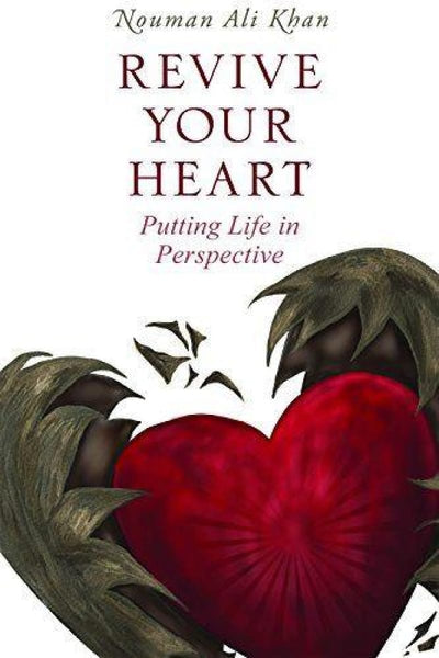 Revive Your Heart: Putting Life in Perspective - Paperback - Islamic Books - Kube Publishing