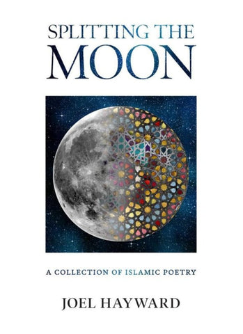 Splitting The Moon: A Collection Of Islamic Poetry - Islamic Books - Kube Publishing