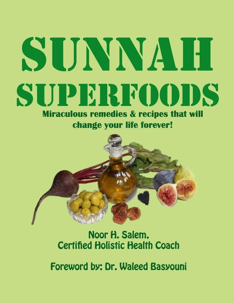 Sunnah Superfoods - Islamic Books - Noor H. Salem