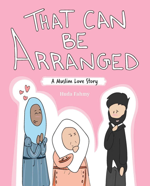 That Can Be Arranged: A Muslim Love Story - Childrens Books - Huda Fahmy