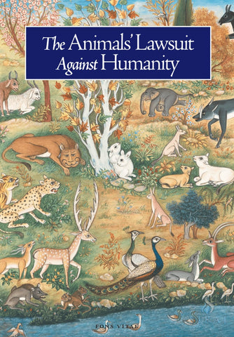 The Animals Lawsuit Against Humanity - Islamic Books - Fons Vitae