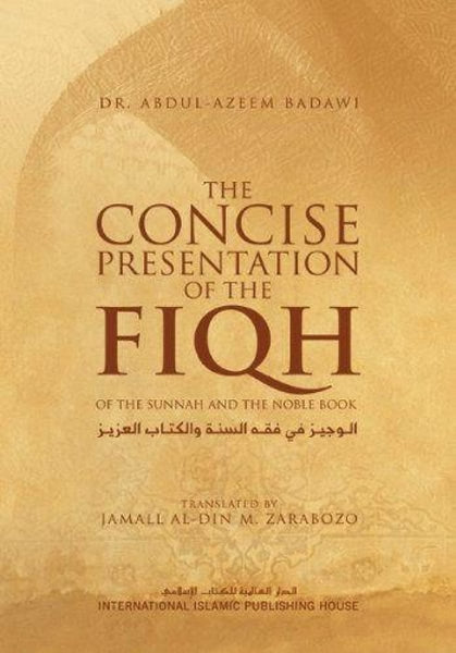 The Concise Presentation Of The Fiqh Of The Sunnah And The Noble Book - Islamic Books - IIPH