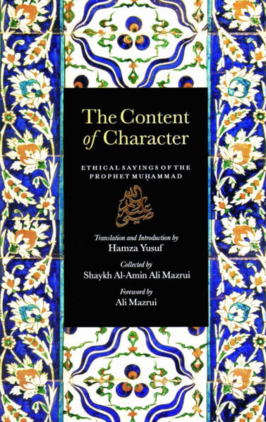 The Content Of Character: Ethical Sayings Of The Prophet Muhammad - Islamic Books - Sandala