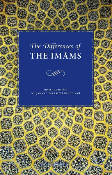 The Differences Of The Imams - Islamic Books - White Thread Press