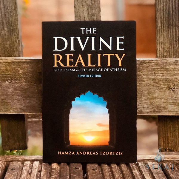 The Divine Reality: God Islam and The Mirage of Atheism (Newly Revised Edition) - Islamic Books - Hamza Tzortzis
