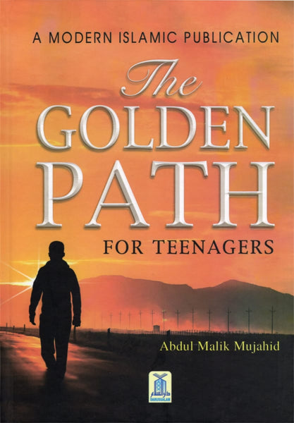 The Golden Path for Teenagers - Hardcover - Islamic Books - Dar-us-Salam Publishers