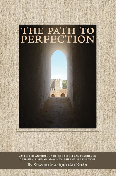 The Path to Perfection - Islamic Books - White Thread Press