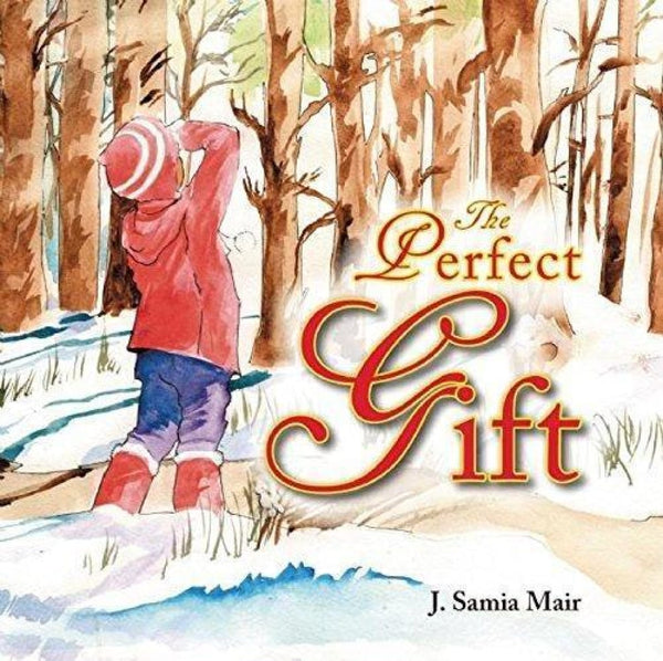 The Perfect Gift (Hardcover) - Childrens Books - The Islamic Foundation