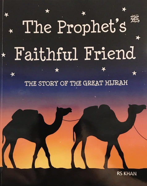 The Prophets Faithful Friend - The Story of The Great Hijrah - Childrens Books - Education Enriched
