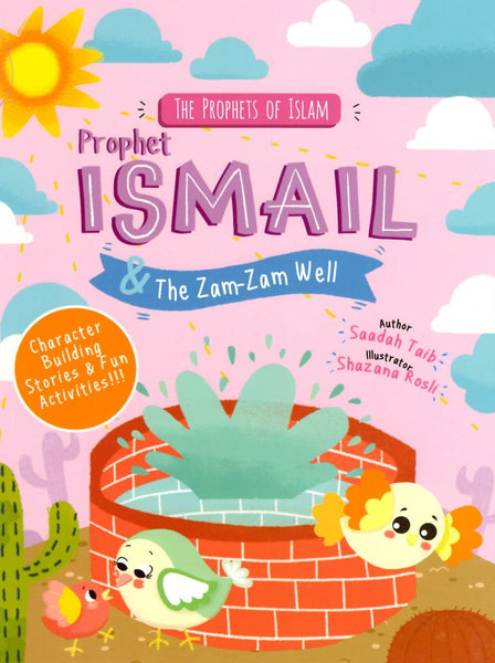 The Prophets Of Islam: Prophet Ismail And The Zam Zam Well Activity Book - Childrens Books - The Islamic Foundation