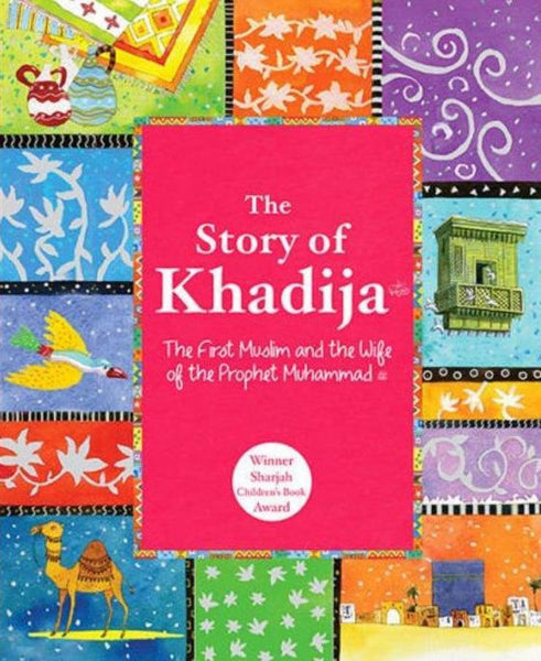 The Story Of Khadija: The First Muslim And The Wife of the Prophet Muhammad (Hardcover) - Childrens Books - Goodword Books