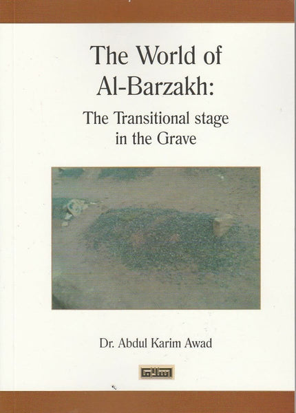 The World Of Barzakh: The Transitional Stage In The Grave - Islamic Books - Message Of Islam