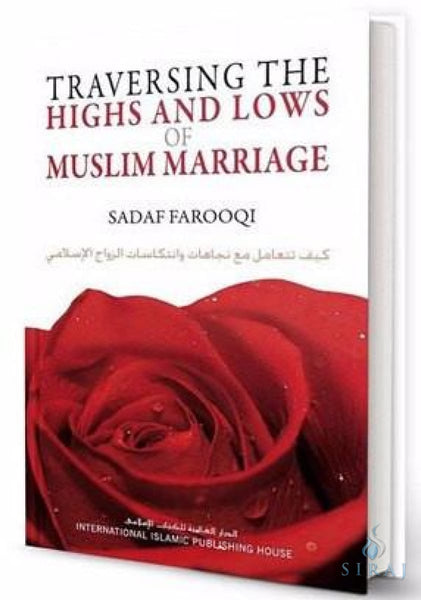 Traversing the Highs and Lows of Muslim Marriage - Islamic Books - IIPH