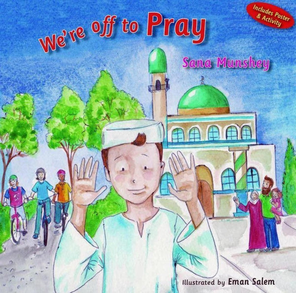 Were Off To Pray - Childrens Books - The Islamic Foundation