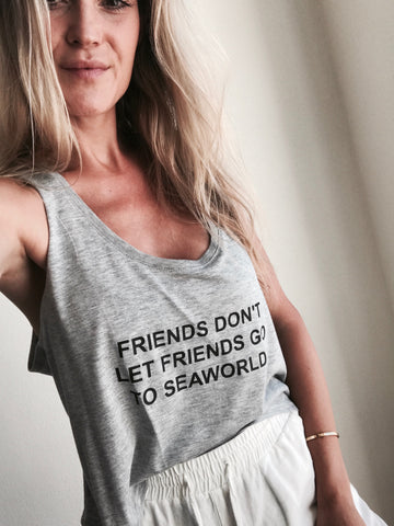 Friends Dont Go to Seaworld Tank - Wilddtail