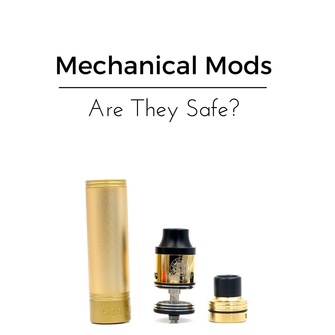 Are They Safe? | Mechanical Mods | Video