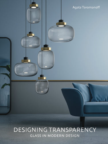 DESIGNING TRANSPARENCY: Glass in Modern Design
