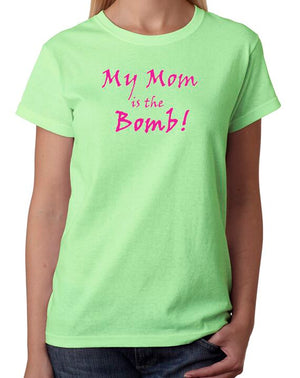 My Mom is the Bomb!! T-shirt - Mother's Day