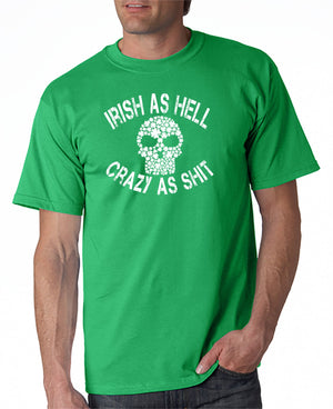 Irish As Hell T-Shirt or Hoodie