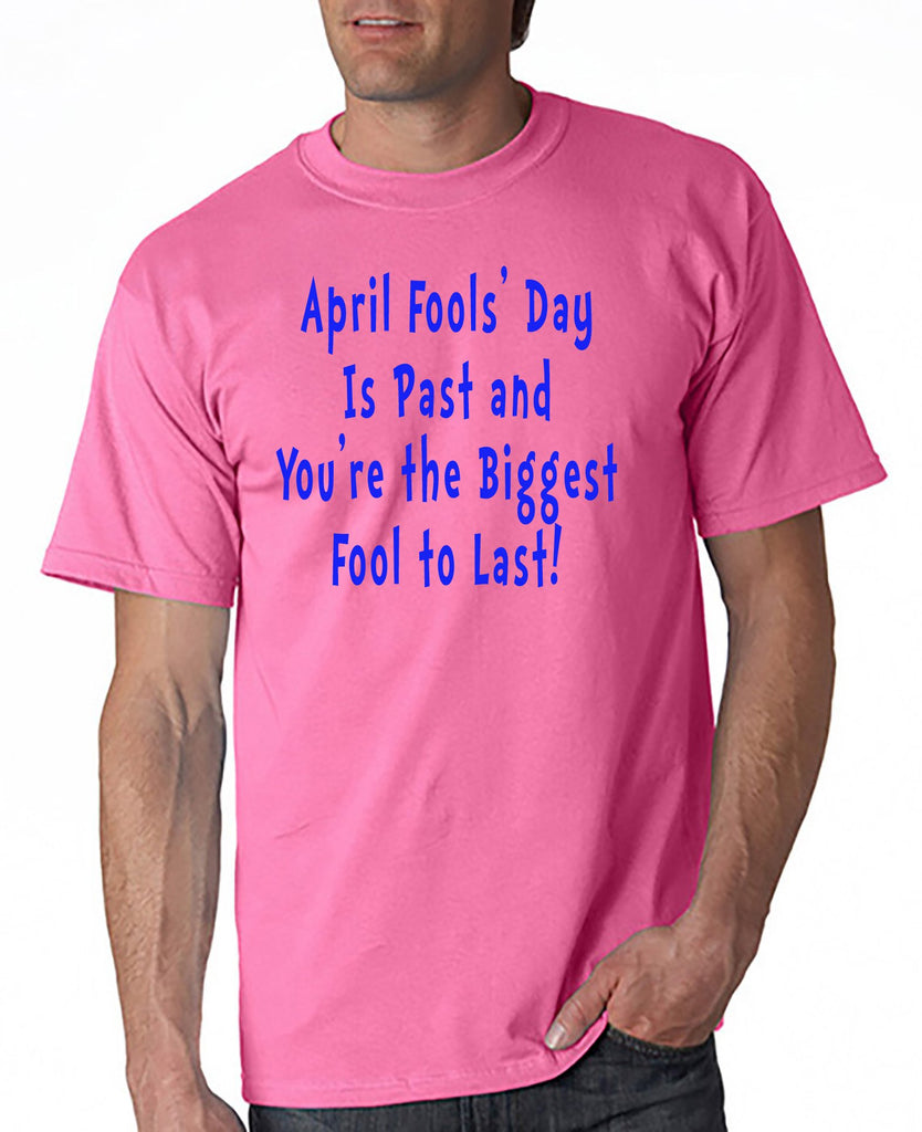 April Fools' Day is Past - T-shirt