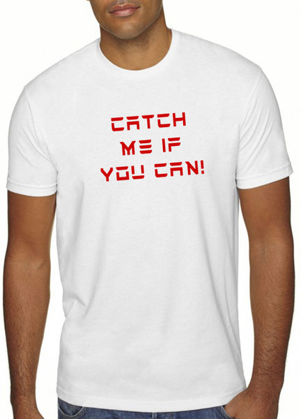Catch Me If You Can Men's T-Shirt